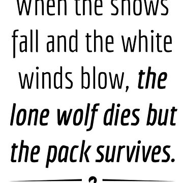 """""""When the Lone Wolf dies the pack Survives,"""" - Black on White by skxer"""