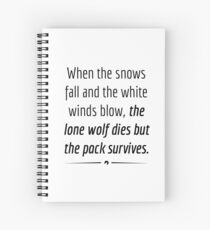 """""""When the Lone Wolf dies the pack Survives,"""" - Black on White Spiral Notebook"""