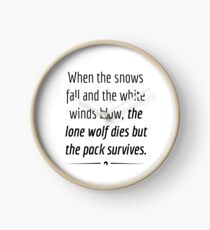 """""""When the Lone Wolf dies the pack Survives,"""" - Black on White Clock"""