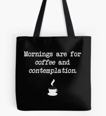 """Mornings are for coffee and contemplation"" - Hawking's Sheriff Tote Bag"