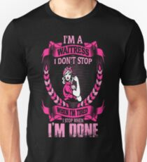 Waitress Dont Stop Tired Stop When Done Tshirt T-Shirt