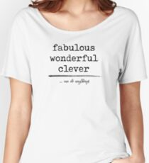 Fabulous, Wonderful, Clever - Typography Women's Relaxed Fit T-Shirt