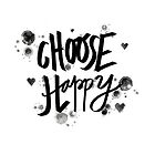"Ink Splashed ""Choose Happy"" Inspirational Quote  by LaniAmuse"