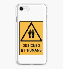 WARNING: Designed by Humans iPhone Case/Skin