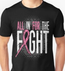 All In For The Fight Breast Cancer Support T-Shirt