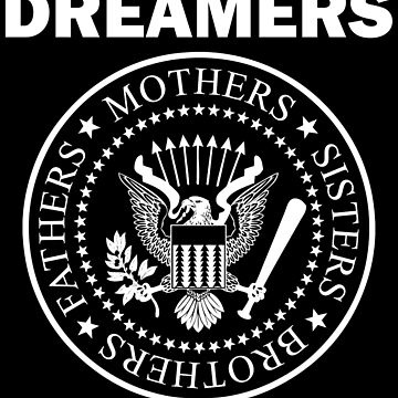 Dreamers - Mother, Fathers, Sisters, Brothers by TheyServe