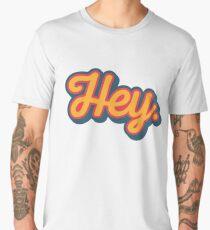 Hey. Men's Premium T-Shirt