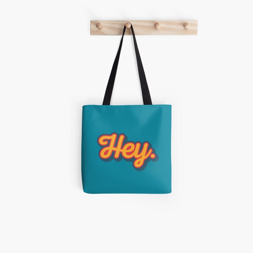Hey. Tote Bag