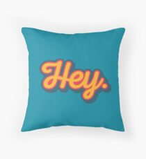 Hey. Throw Pillow