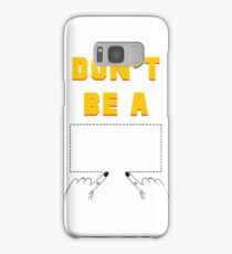Don't Be A Square. Samsung Galaxy Case/Skin