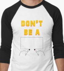 Don't Be A Square. Men's Baseball ¾ T-Shirt