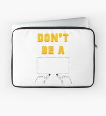 Don't Be A Square. Laptop Sleeve