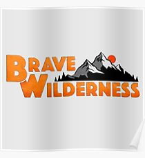 [highest quality] [Cheapest] BRAVE WILDERNESS!! Poster