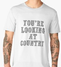 YOU'RE LOOKING AT COUNTRY T-SHIRT Men's Premium T-Shirt