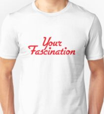 Your Fascination 1985 T-Shirt