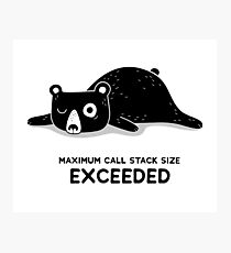 Maximum Call Stack Size Exceeded - Programming Photographic Print