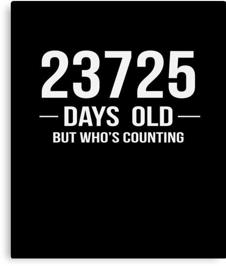 I Am 23725 Days Old Funny Happy 65th Birthday Gift