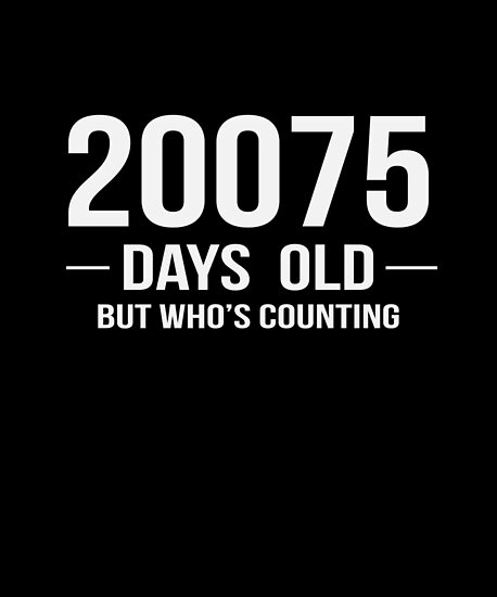 I Am 20075 Days Old Funny Happy 55th Birthday Gift