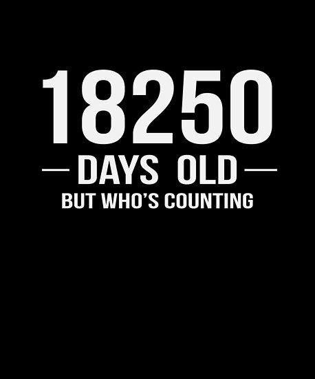 I Am 18250 Days Old Funny Happy 50th Birthday Gift
