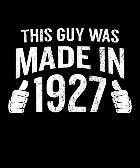 This Guy Was Made In 1927 Funny 90th Birthday T Shirt By SpecialtyGifts