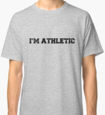 I'm Athletic Classic T-Shirt