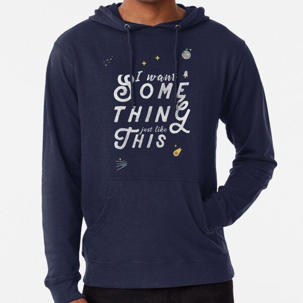 Quiero algo así como esto Sudadera ligera con capucha