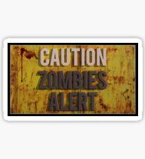 Caution zombies alert Sticker