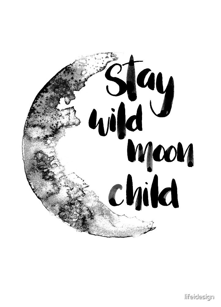 quote stay wild moon child with moon in watercolor by lifeidesign