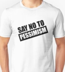 Say No To Pessimism (Black Print) T-Shirt