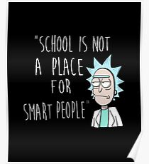 Rick and Morty Shirt -School Is Not A Place For Smart People -Rick and Morty T- Shirt - Rick & Morty Shirts - Rick And Morty Shirts - Rick and Morty Tee -Rick Sanchez Funny Shirt  - Rick Sanchez Shirt Poster