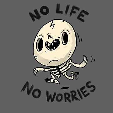No Life No Worries - Carefree Skeleton by nate-bear