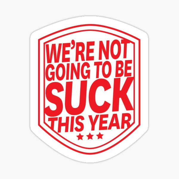 We're Not Going to Be Suck Sticker