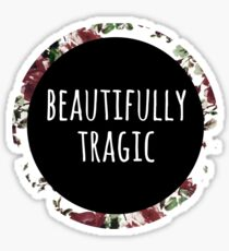 Beautifully Tragic Floral Sticker