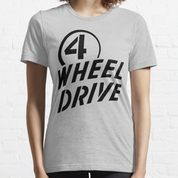 4 Wheel Drive! Essential T-Shirt