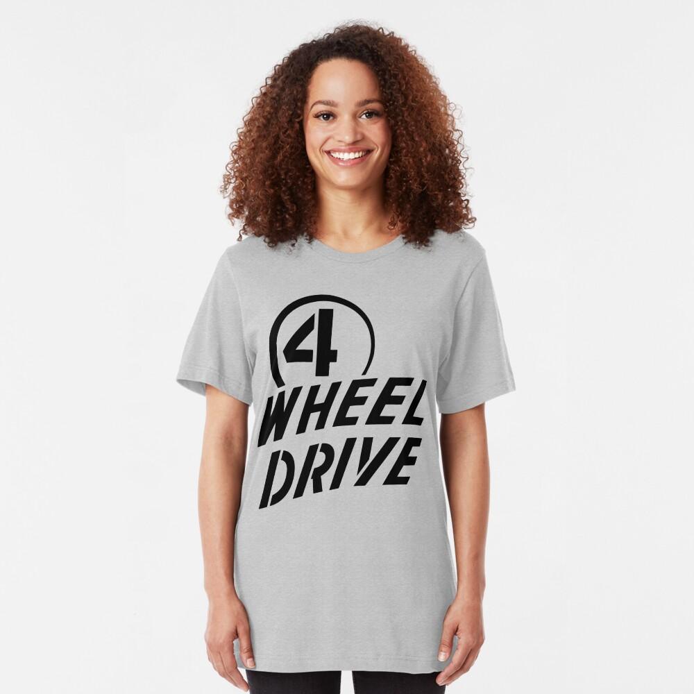 4 Wheel Drive! Slim Fit T-Shirt
