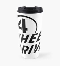 4 Wheel Drive! Travel Mug