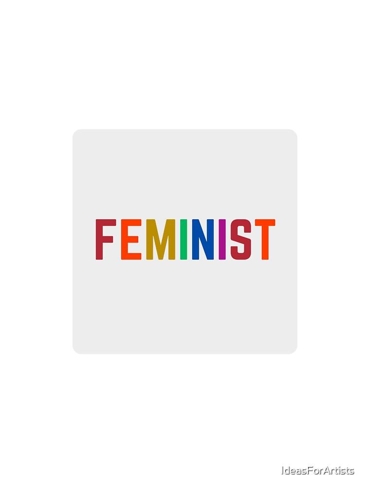 FEMINIST   by IdeasForArtists