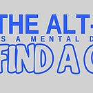 Find a Cure - The Alt-Left is a mental disorder by CentipedeNation