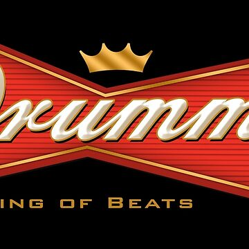 Drummer - King of Beats (Beer Style) by RyanJGill