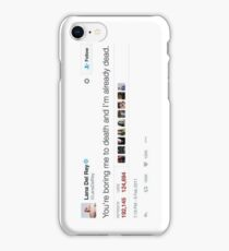 "Lana del Rey- ""You're Boring Me to Death And I'm Already Dead"" Tweet iPhone Case/Skin"
