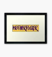motherfucker Framed Print