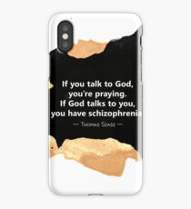 Atheism Quote: If you talk to God iPhone Case/Skin