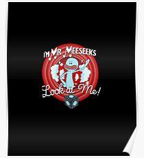I'm Mr. Meeseeks Look At Me - Rick and Morty Shirt - Rick Morty Shirt  Poster