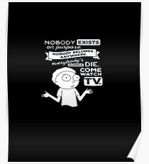 Rick and Morty Shirt - Nobody Exists on Purpose, Come Watch TV - Rick & Morty Shirt - Rick Sanchez T-Shirt - Rick and Morty T Shirt - Funny Rick and Morty Tee – Morty Shirt – Morty T-Shirt – Morty Tee Poster