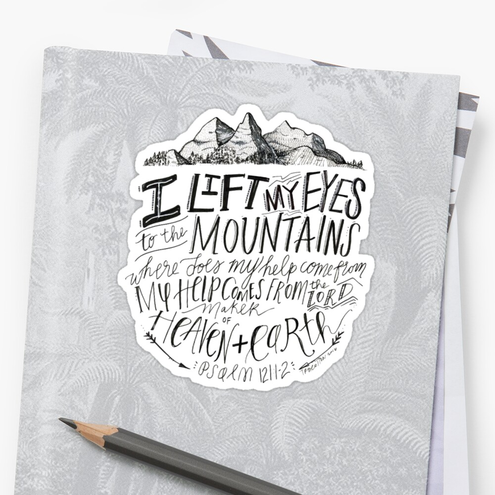 psalm bible verse mountains by Daria Smith