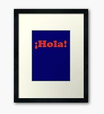 ¡Hola! T-Shirt Sticker Framed Print