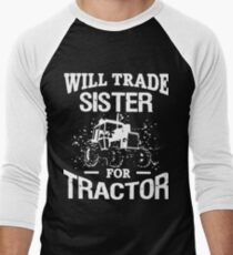Will trade sister for tractor t-shirts T-Shirt