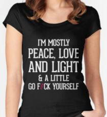 i'm mostly peace love and light and a little go fuck yourself t-shirts Women's Fitted Scoop T-Shirt