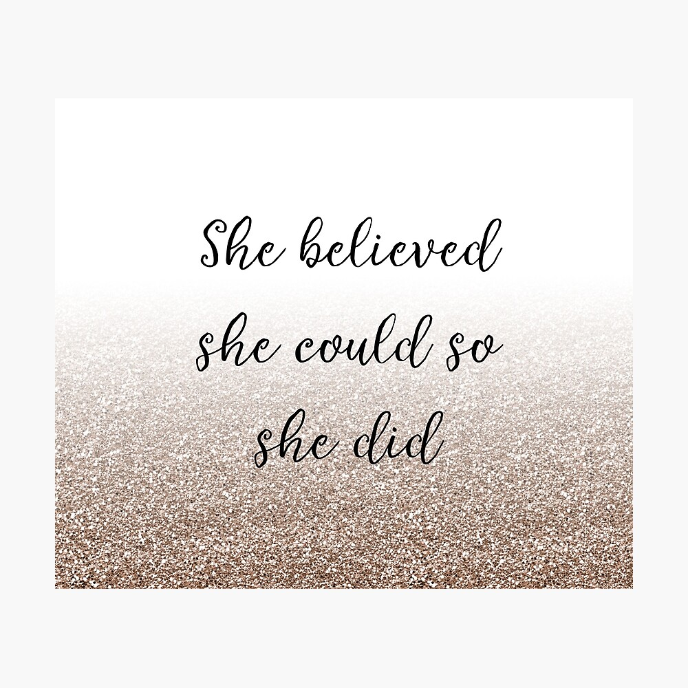 She believed she could so she did - rose gold gradient Photographic Print