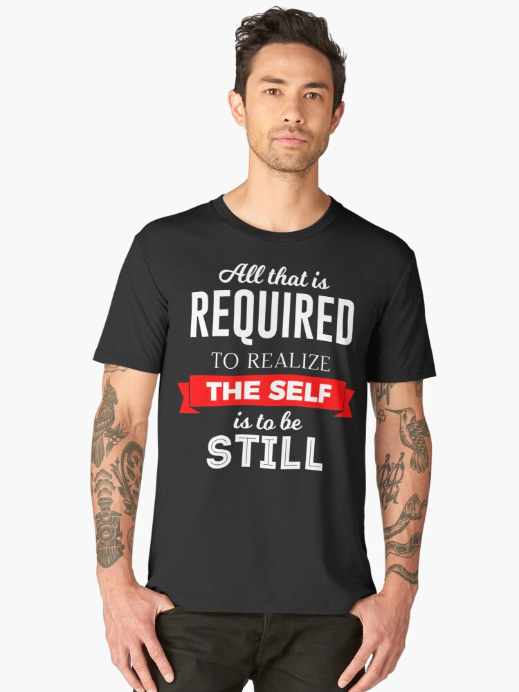 Realize The Self And Be Still Men's Premium T-Shirt Front